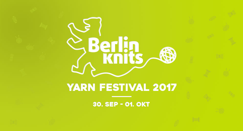 Berlinknits - Yarn Festival 2017 - 30.9. - 1.10.