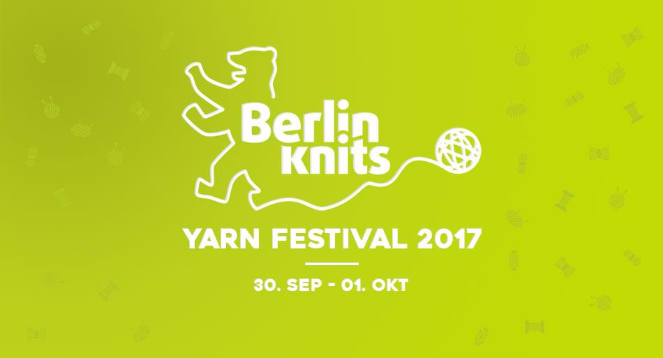 Berlinknits - Yarn Festival 2017 - 30.9. - 1.10.
